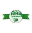 World Environment Day awareness Label and Ribbon vector image vector image