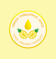 fresh pineapple juice round logo vector image vector image