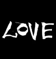 hand written lettering love on a black background vector image