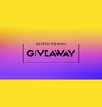 giveaway banner enter to win abstract vector image vector image