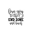 love you to end zone and back vector image