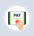 mobile application finger push pay button online vector image