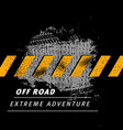 off road extreme adventure offroad tire tracks vector image
