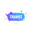 thanks or thank you speech bubble vector image
