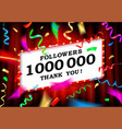 1 million followers thank you vector image