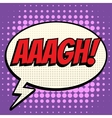 Aaagh comic book bubble text retro style vector image