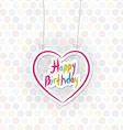 Happy birthday pink heart on Polka dot background vector image vector image