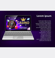 internet casino marketing template with laptop vector image