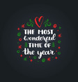 the most wonderful time of the year lettering on vector image