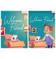 welcome friend posters with cat in box and girl vector image