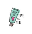 a tube of sunscreen with a motivational quote love vector image vector image