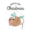cute sloths funny christmas with vector image vector image