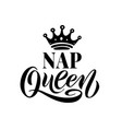 nap queen word with crown calligraphy fun design vector image