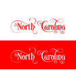 typography of the usa north carolina states vector image vector image