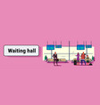 airport passengers at waiting hall departure vector image vector image