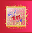 best mom ever text design in realistic style for vector image vector image