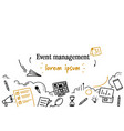 event management concept sketch doodle horizontal vector image vector image