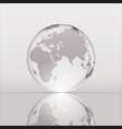 gray shining transparent earth globe vector image vector image