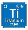 periodic table element titanium icon vector image vector image