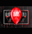 black friday sale poster with balloons vector image