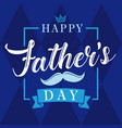 happy fathers day calligraphy blue banner vector image