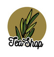 color vintage tea shop emblem vector image vector image
