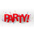 party sign letters with colorful confetti vector image vector image