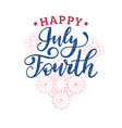 july fourth hand lettering on firework background vector image vector image