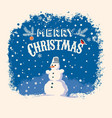 snowman stands on snow with festive lettering vector image vector image