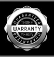 three years warranty silver badge isolated on vector image vector image