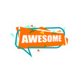awesome speech bubble with expression text vector image vector image