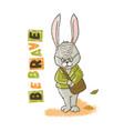 be brave hare cartoon animal hand drawn ill vector image vector image