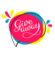 giveaway lettering hand drawn vector image