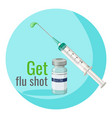 get flu shot poster to remind people vector image