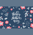 happy mothers day hand lettering with flowers vector image