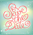 save the date calligraphy text vector image
