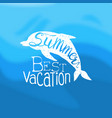 summer best vacation template design element can vector image vector image