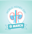 8 march world kidney day vector image vector image