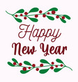 happy new year hand written text and holly vector image