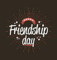 happy friendship day - template for greeting card vector image vector image