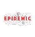 Medicine concept Epidemic vector image vector image