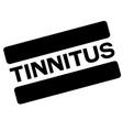 tinnitus black stamp vector image vector image