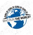 who runs world girls inspiration feminist vector image vector image