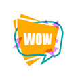wow speech bubble with expression text vector image vector image