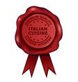 Premium Quality Italian Cuisine Wax Seal vector image