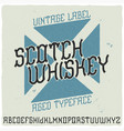 vintage label typeface called scotch whiskey vector image vector image