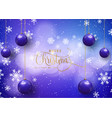 christmas and new year background with baubles vector image vector image