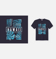 Hawaii stylish t-shirt and apparel modern design