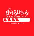 progress bar with inscription - christmas loading vector image vector image