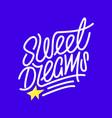 sweer dreams lettering print vector image vector image